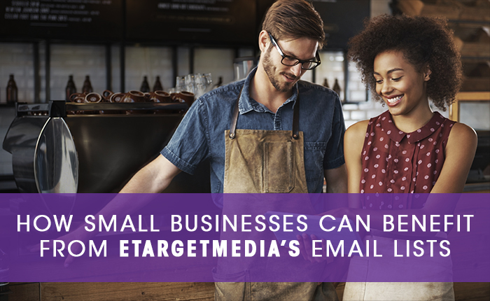 How-Small-Businesses-Can-Benefit-from-eTargetMedia-Email-Lists